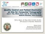 TS7c: Wed . 16 May 2012 ( 9:00-10:30) RP Issues in Nuclear Medicine Eliseo Vano