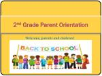 2 nd Grade  Parent Orientation