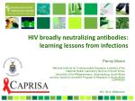 HIV broadly  n eutralizing  a ntibodies: learning lessons from infections