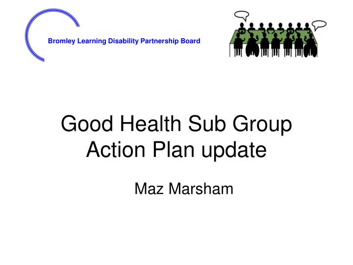 good health sub group action plan update n.