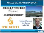 WELCOME, KCPMI FUN EVENT