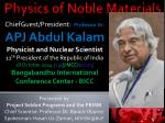 Physics of Noble Materials