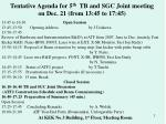 Tentative Agenda for 5 th TB and SGC Joint meeting on Dec. 21 (from 13:45 to 17:45)