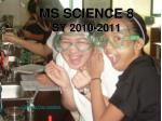 MS SCIENCE 8 SY 2010-2011