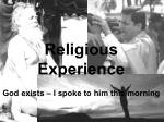 Religious Experience God exists – I spoke to him this morning