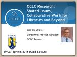 OCLC Research: Shared Issues, Collaborative Work for Libraries and Beyond