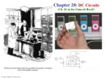 Chapter 28:  DC Circuits (Ch. 26 in the Giancoli Book!)
