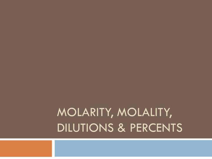 molarity molality dilutions percents n.