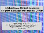 Establishing a Clinical Genomics Program at an Academic Medical Center