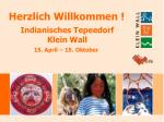 Indianisches Tepeedorf Klein Wall 15. April – 15. Oktober