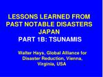 LESSONS LEARNED FROM PAST NOTABLE DISASTERS JAPAN PART 1B: TSUNAMIS