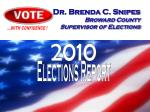 Dr. Brenda C. Snipes Broward County  Supervisor of Elections