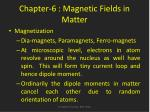 Chapter-6 : Magnetic Fields in Matter