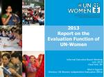 2013 Report  on the  Evaluation Function  of UN-Women
