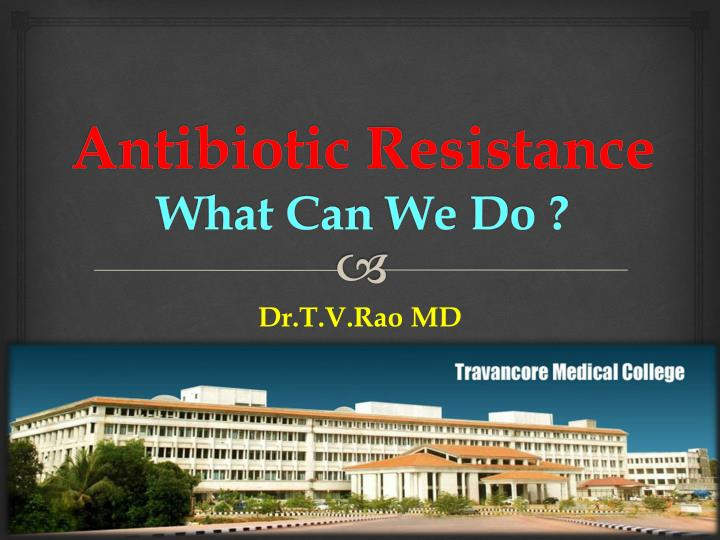 antibiotic resistance what can w e d o n.