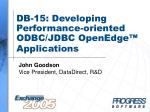 DB-15: Developing Performance-oriented ODBC/JDBC OpenEdge™ Applications