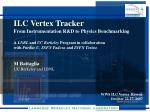 ILC Vertex Tracker From Instrumentation R&D to Physics Benchmarking