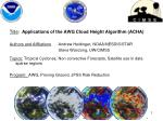 Title :   Applications of the AWG Cloud Height Algorithm (ACHA)
