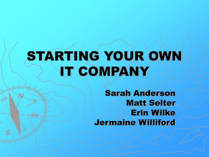 starting your own it company n.