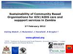 Background – Zambia  14% HIV prevalence  2007, 6% of funding for HIV came from domestic sources