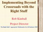 Implementing Beyond Crossroads with the Right Stuff