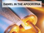 DANIEL IN THE APOCRYPHA