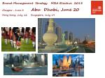 Brand Management  Strategy   MBA Elective  2013  Glasgow , June 3         Abu  Dhabi, June 20