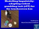 Modelling Impulsivity: adapting rodent gambling task (rGT) for the touchscreen box