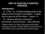 ADD TO YOUR SELF-CONTROL  PATIENCE Introduction: