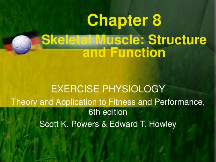 chapter 8 skeletal muscle structure and function n.