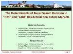 "The Determinants of Buyer Search Duration in ""Hot"" and ""Cold"" Residential Real Estate Markets"