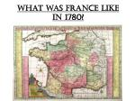 What was France like in 1780?