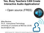 Yes, Busy Teachers CAN Create Interactive Audio Applications!