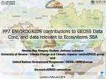 FP7 ENVIROGRIDS contributions to GEOSS Data Core, and data relevant to Ecosystems SBA