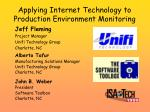 Applying Internet Technology to Production Environment Monitoring