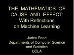 THE  MATHEMATICS  OF CAUSE  AND  EFFECT: With Reflections  on Machine Learning Judea Pearl