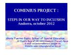 COMENIUS PROJECT : STEPS IN OUR WAY TO INCLUSION Andorra, october 2012