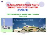 PLASMA GASIFICATION WASTE ENERGY RECOVERY SYSTEM  (PGWERS)