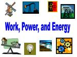 Work, Power, and Energy