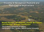 Thawing of Permafrost Peatland and Hydrological Implications