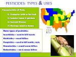 PESTICIDES: TYPES & USES