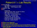 Patient # 1 = Lab Results