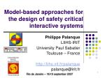 Model-based approaches for the design of safety critical interactive systems
