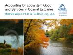 Accounting for Ecosystem Good and Services in Coastal Estuaries