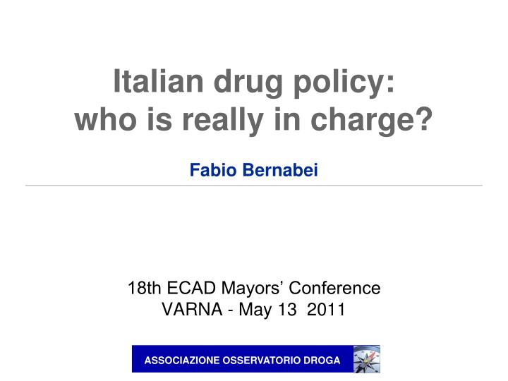 italian drug policy who is really in charge fabio bernabei n.