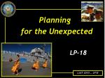 Planning                   for the Unexpected