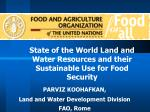 State of the World Land and Water Resources and their Sustainable Use for Food Security