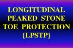 LONGITUDINAL  PEAKED  STONE                           TOE  PROTECTION  {LPSTP}