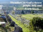 Therefore, as God's chosen people, holy and dearly loved. . .