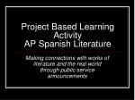Project Based Learning Activity AP Spanish Literature